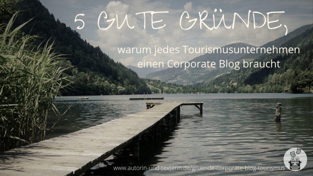 5 gute Gründe, warum jedes Tourismusunternehmen einen Corporate Blog braucht